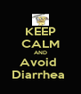 KEEP CALM AND Avoid  Diarrhea  - Personalised Poster A4 size