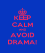 KEEP CALM AND AVOID DRAMA! - Personalised Poster A4 size
