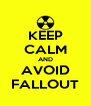 KEEP CALM AND AVOID FALLOUT - Personalised Poster A4 size