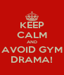 KEEP CALM AND AVOID GYM DRAMA! - Personalised Poster A4 size