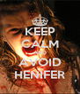 KEEP CALM AND AVOID HENIFER - Personalised Poster A4 size