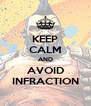KEEP CALM AND AVOID INFRACTION - Personalised Poster A4 size