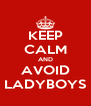 KEEP CALM AND AVOID LADYBOYS - Personalised Poster A4 size