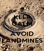 KEEP CALM AND  AVOID LANDMINES - Personalised Poster A4 size
