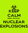 KEEP CALM AND AVOID  NUCLEAR EXPLOSIONS - Personalised Poster A4 size