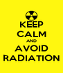 KEEP CALM AND AVOID RADIATION - Personalised Poster A4 size