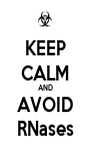 KEEP CALM AND AVOID RNases - Personalised Poster A4 size