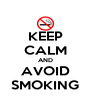 KEEP CALM AND AVOID SMOKING - Personalised Poster A4 size