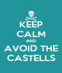 KEEP CALM AND AVOID THE CASTELLS - Personalised Poster A4 size