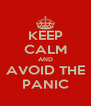 KEEP CALM AND AVOID THE PANIC - Personalised Poster A4 size