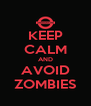 KEEP CALM AND AVOID ZOMBIES - Personalised Poster A4 size