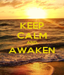 KEEP CALM AND AWAKEN  - Personalised Poster A4 size