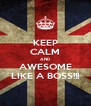 KEEP CALM AND AWESOME LIKE A BOSS!!! - Personalised Poster A4 size