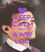 KEEP CALM AND AWW LOU - Personalised Poster A4 size