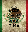KEEP CALM AND AXA TIME - Personalised Poster A4 size
