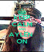 KEEP CALM AND AYLEN  ON - Personalised Poster A4 size