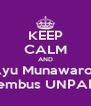 KEEP CALM AND Ayu Munawaroh tembus UNPAD - Personalised Poster A4 size