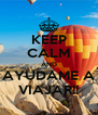 KEEP CALM AND AYUDAME A VIAJAR!! - Personalised Poster A4 size
