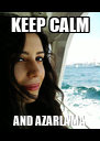 KEEP CALM AND AZARLAMA - Personalised Poster A4 size