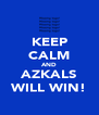 KEEP CALM AND AZKALS WILL WIN! - Personalised Poster A4 size