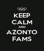 KEEP CALM AND AZONTO FAMS - Personalised Poster A4 size