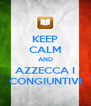 KEEP CALM AND AZZECCA I CONGIUNTIVI - Personalised Poster A4 size