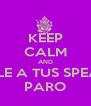 KEEP CALM AND BÁJALE A TUS SPEAKERS PARO - Personalised Poster A4 size
