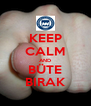 KEEP CALM AND BÜTE BIRAK - Personalised Poster A4 size