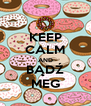 KEEP CALM AND BĄDŹ MEG - Personalised Poster A4 size