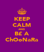KEEP CALM AND B£ A ChOoNaRa - Personalised Poster A4 size