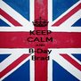 KEEP CALM AND B-Day Brad - Personalised Poster A4 size