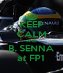 KEEP CALM AND B. SENNA at FP1 - Personalised Poster A4 size