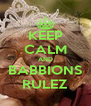 KEEP CALM AND BABBIONS RULEZ - Personalised Poster A4 size