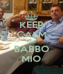 KEEP CALM AND BABBO MIO - Personalised Poster A4 size