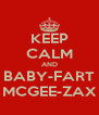 KEEP CALM AND BABY-FART MCGEE-ZAX - Personalised Poster A4 size