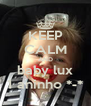 KEEP CALM AND baby lux 1 aninho *-* - Personalised Poster A4 size