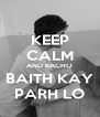 KEEP CALM AND BACHO BAITH KAY PARH LO - Personalised Poster A4 size