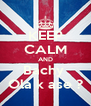 KEEP CALM AND Bachy  Ola k ase ? - Personalised Poster A4 size