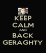 KEEP CALM AND BACK GERAGHTY - Personalised Poster A4 size