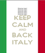 KEEP CALM AND BACK ITALY - Personalised Poster A4 size