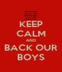 KEEP CALM AND BACK OUR BOYS - Personalised Poster A4 size