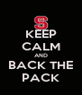 KEEP CALM AND BACK THE PACK - Personalised Poster A4 size