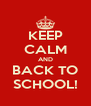 KEEP CALM AND BACK TO SCHOOL! - Personalised Poster A4 size