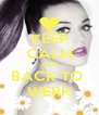 KEEP CALM AND BACK TO  WERK - Personalised Poster A4 size