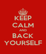 KEEP CALM AND BACK YOURSELF - Personalised Poster A4 size