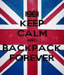 KEEP CALM AND BACKPACK FOREVER - Personalised Poster A4 size