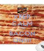 KEEP CALM AND BACON ON!!!! - Personalised Poster A4 size