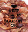 KEEP CALM AND BACON ON - Personalised Poster A4 size