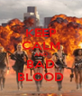 KEEP CALM AND BAD BLOOD - Personalised Poster A4 size