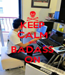 KEEP CALM and BADASS ON - Personalised Poster A4 size
